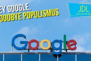 Hey Google, Goodbye Populismus!